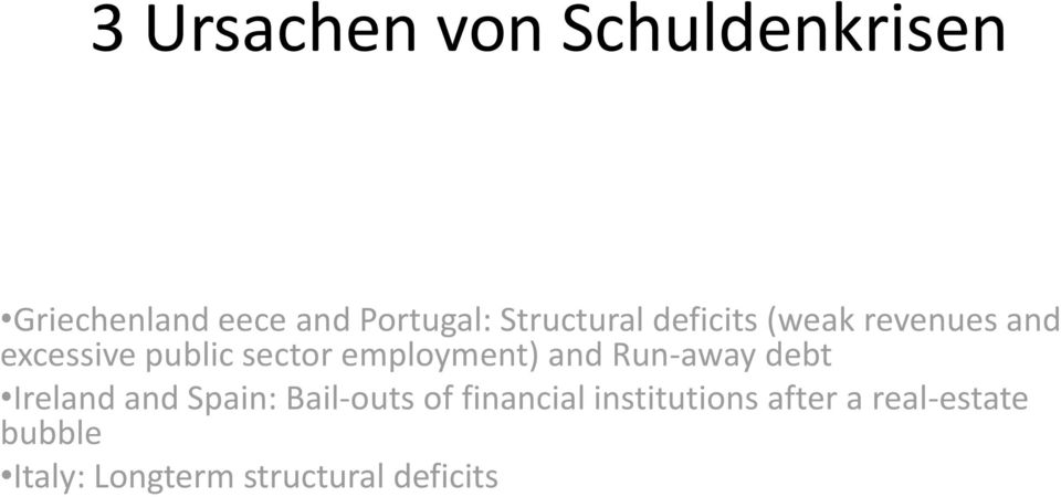 employment) and Run-away debt Ireland and Spain: Bail-outs of
