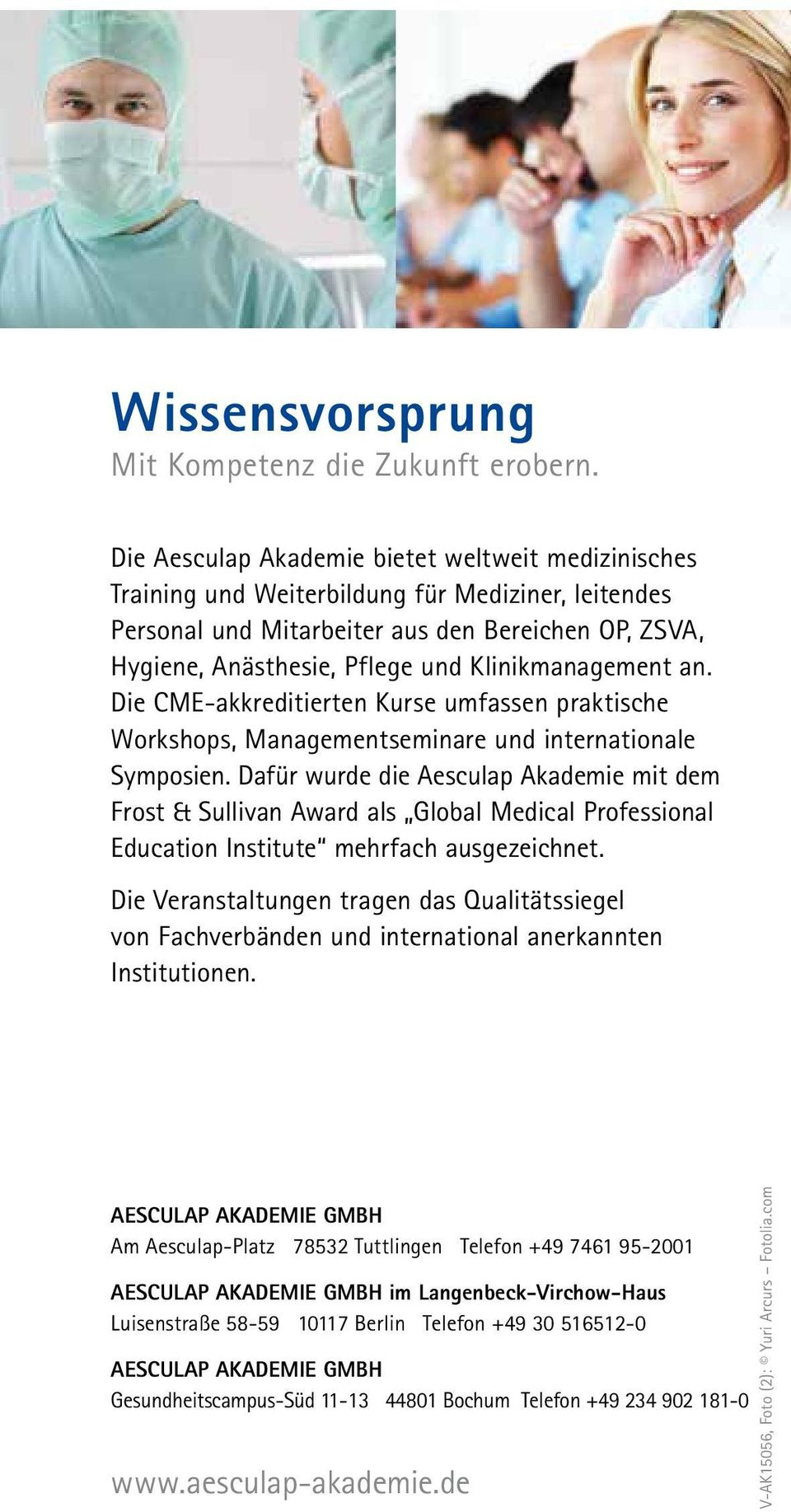 Klinikmanagement an. Die CME-akkreditierten Kurse umfassen praktische Workshops, Managementseminare und internationale Symposien.