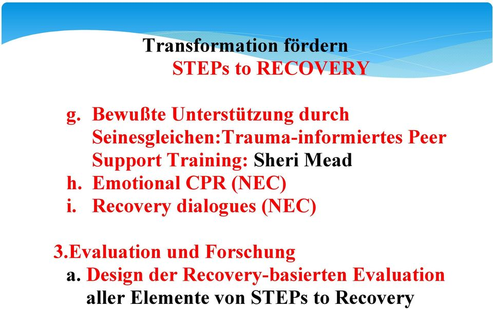 Training: Sheri Mead h. Emotional CPR (NEC) i. Recovery dialogues (NEC) 3.