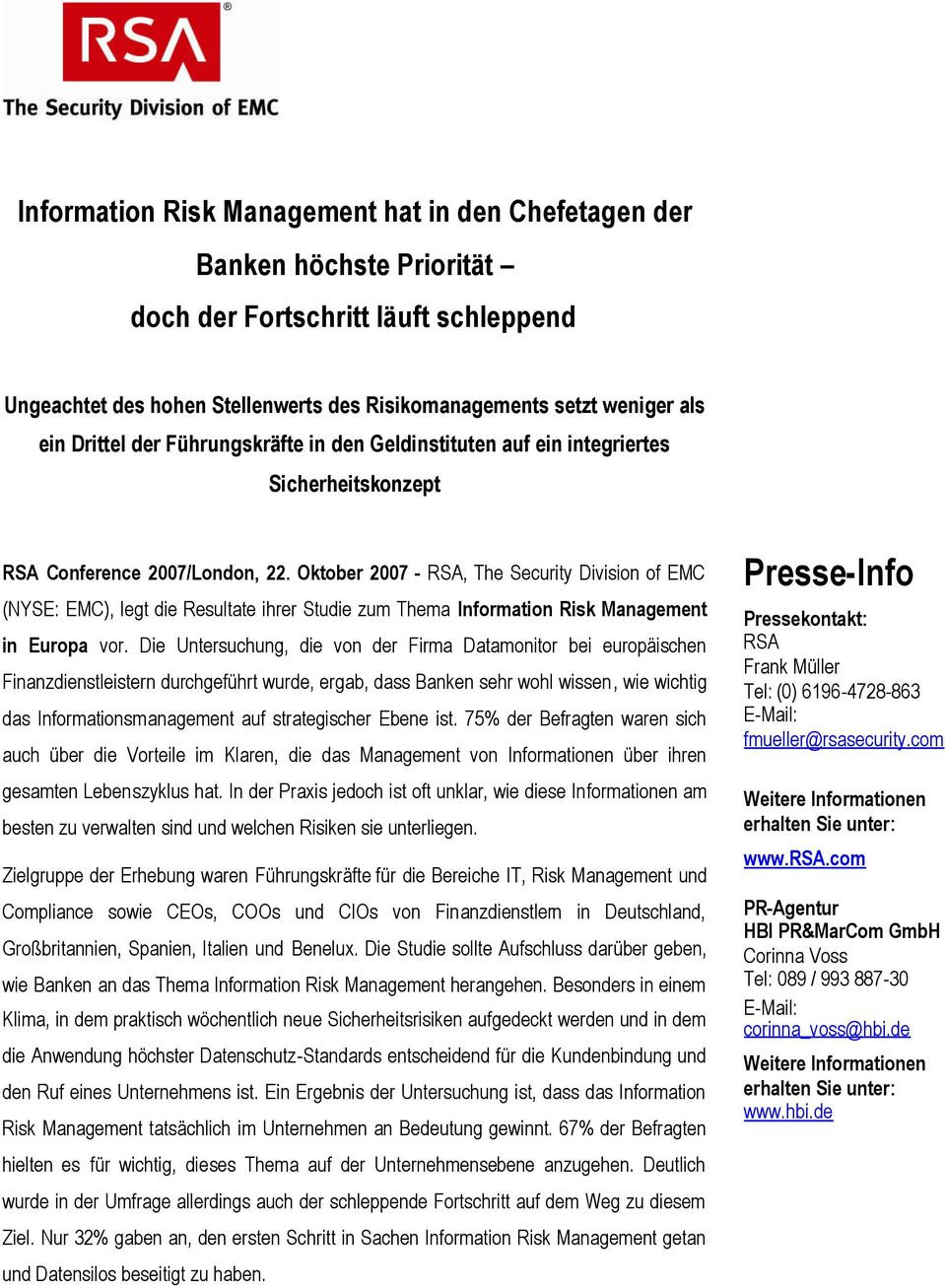 Oktober 2007 - RSA, The Security Division of EMC (NYSE: EMC), legt die Resultate ihrer Studie zum Thema Information Risk Management in Europa vor.
