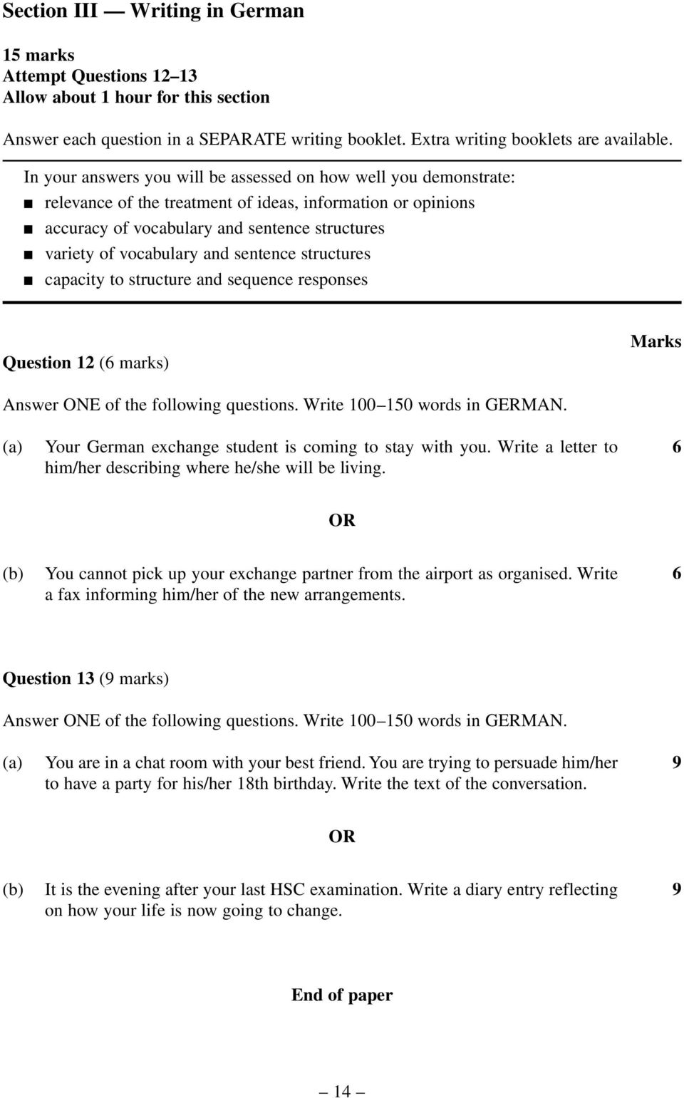 sentence structures capacity to structure and sequence responses Question 12 (6 marks) Marks Answer ONE of the following questions. Write 100 150 words in GERMAN.