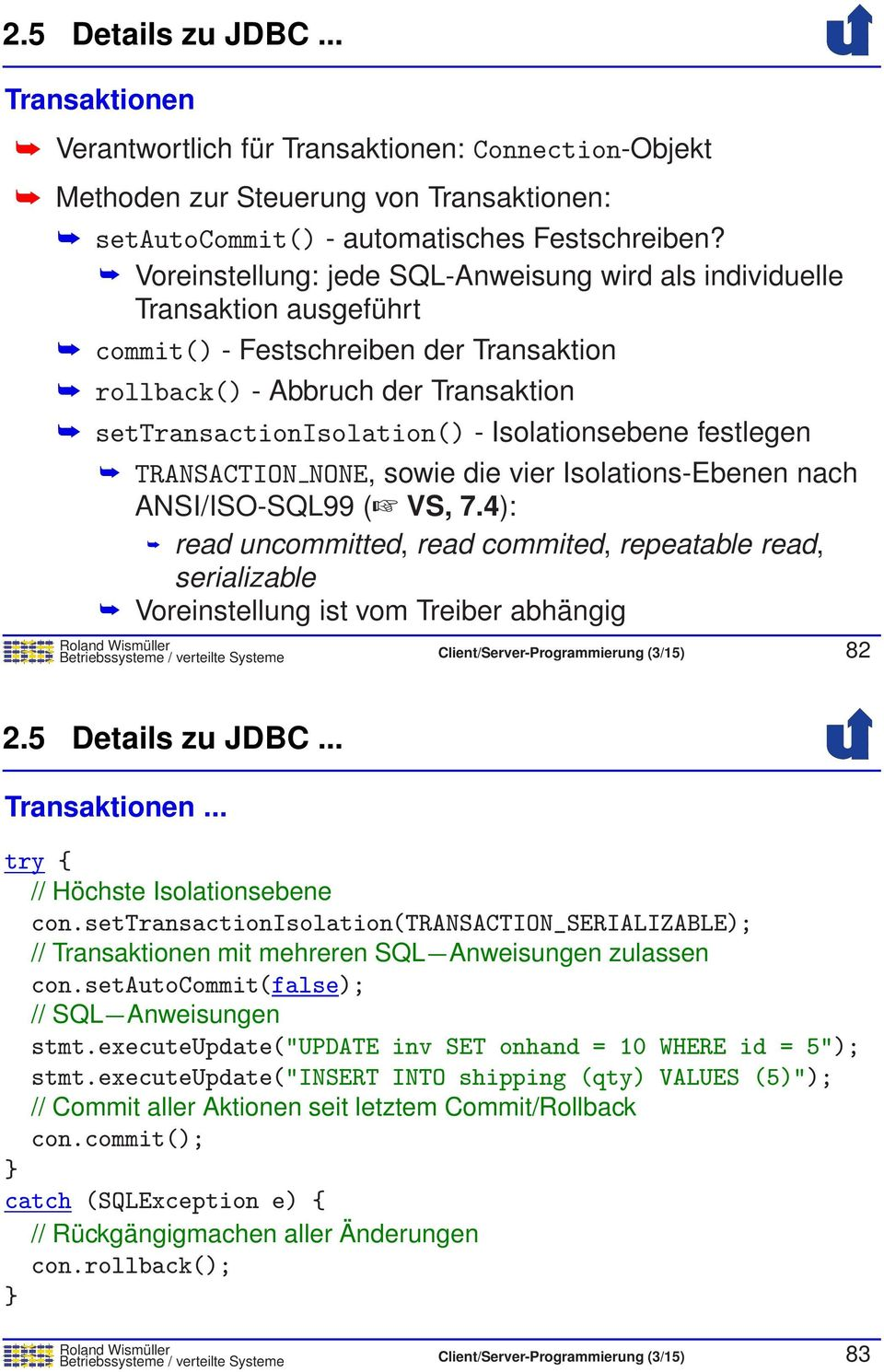 Isolationsebene festlegen TRANSACTION NONE, sowie die vier Isolations-Ebenen nach ANSI/ISO-SQL99 ( VS, 7.