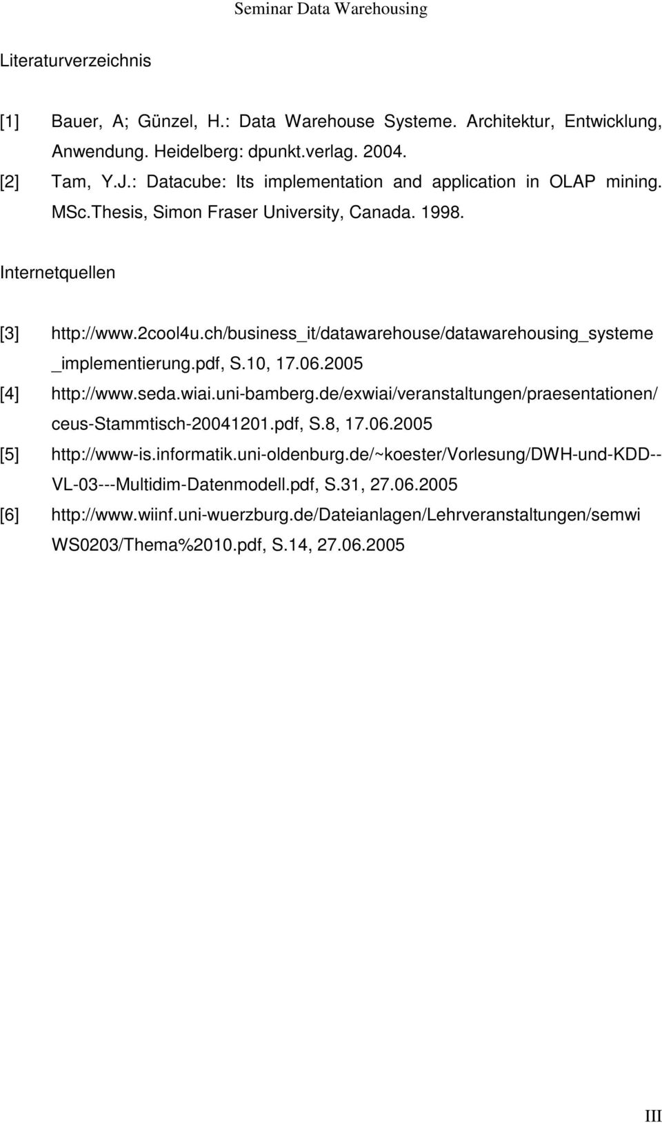 ch/business_it/datawarehouse/datawarehousing_systeme _implementierung.pdf, S.10, 17.06.2005 [4] http://www.seda.wiai.uni-bamberg.