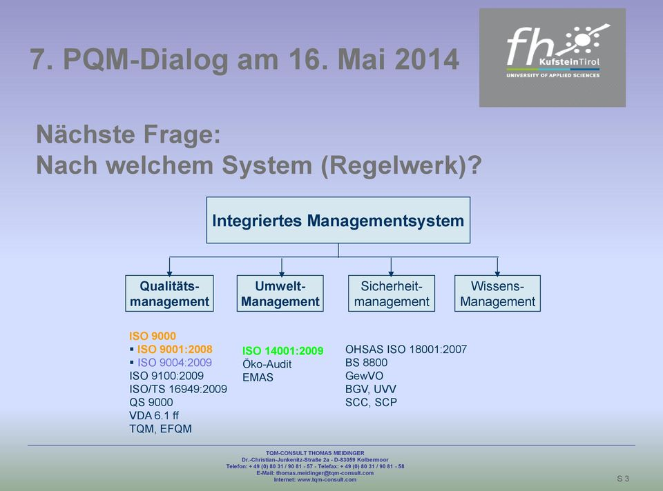 Wissens- Management ISO 9000 ISO 9001:2008 ISO 9004:2009 ISO 9100:2009 ISO/TS 16949:2009 QS