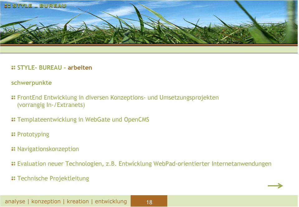 und OpenCMS Prototyping Navigationskonzeption Evaluation neuer Technologien, z.b.