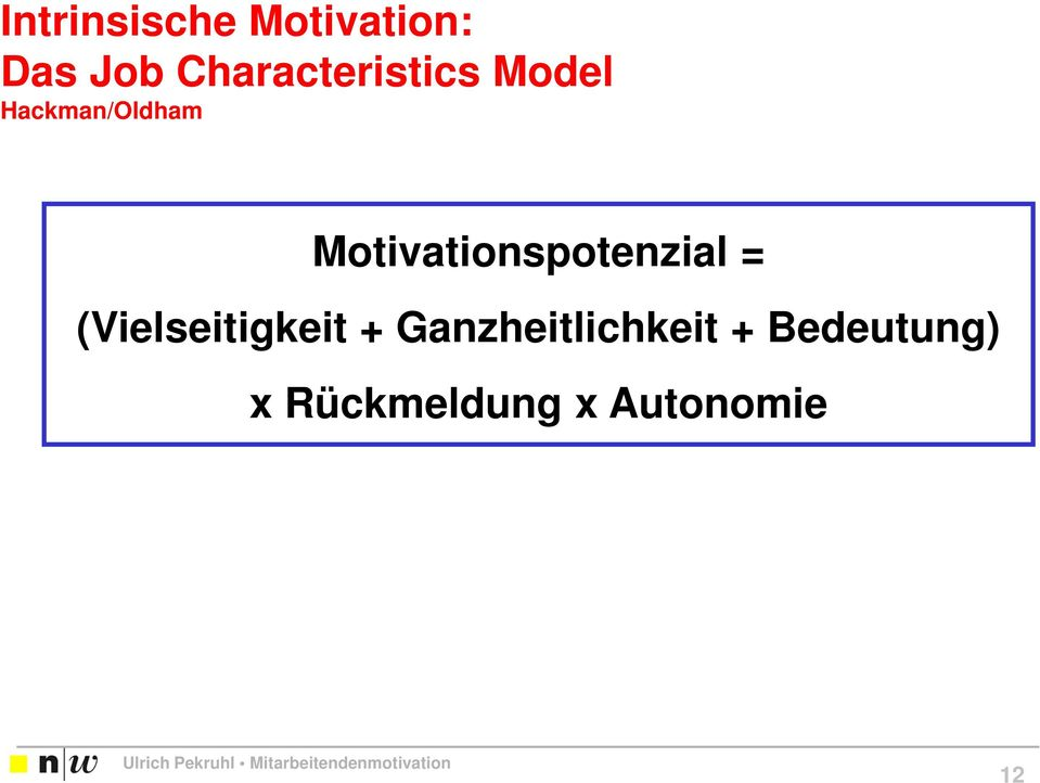 Motivationspotenzial = (Vielseitigkeit +
