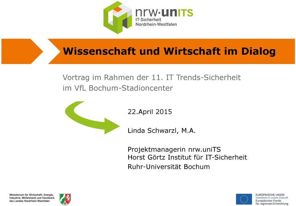 April 2015 Linda Schwarzl, M.A. Projektmanagerin nrw.
