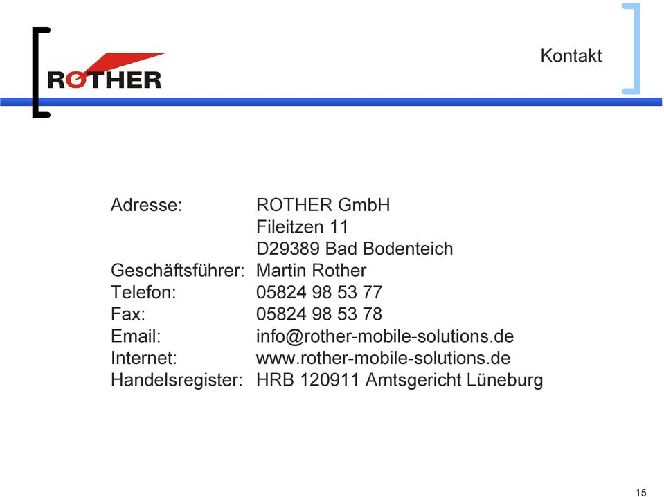 98 53 78 Email: info@rother-mobile-solutions.de Internet: www.