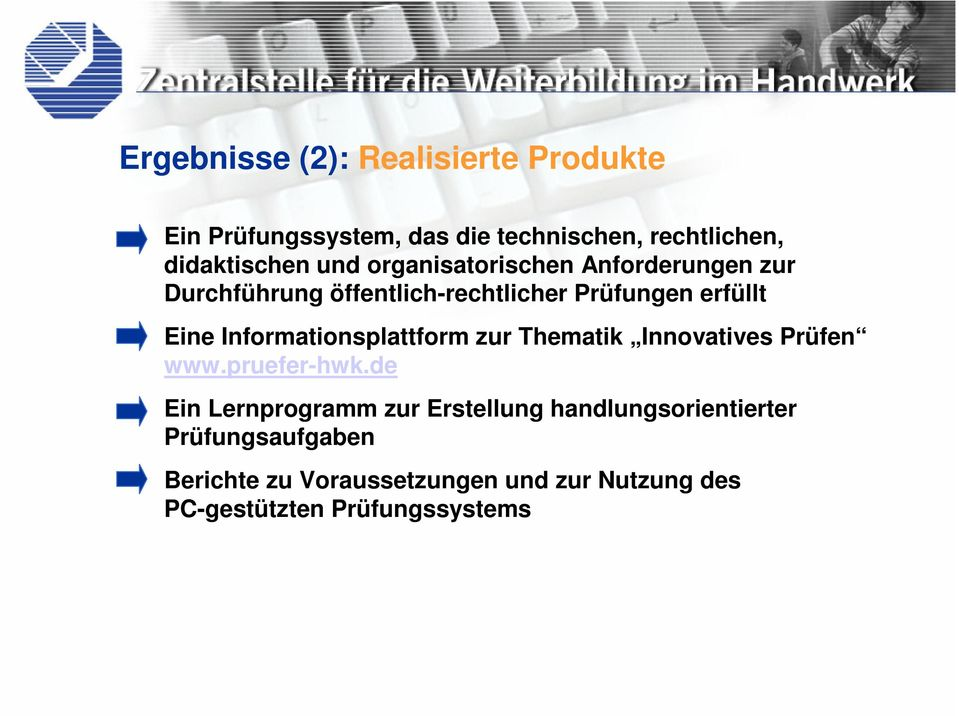 Informationsplattform zur Thematik Innovatives Prüfen www.pruefer-hwk.