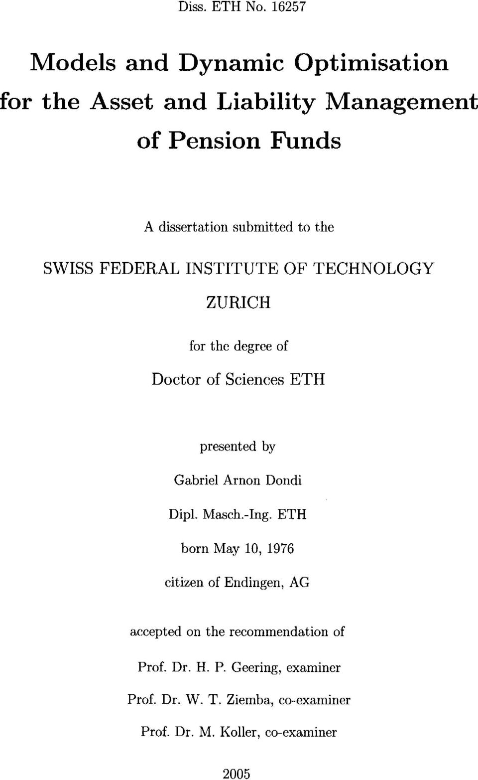 submitted to the SWISS FEDERAL INSTITUTE OF TECHNOLOGY ZURICH for thc dcgrce of Doctor of Seiences ETH presented by