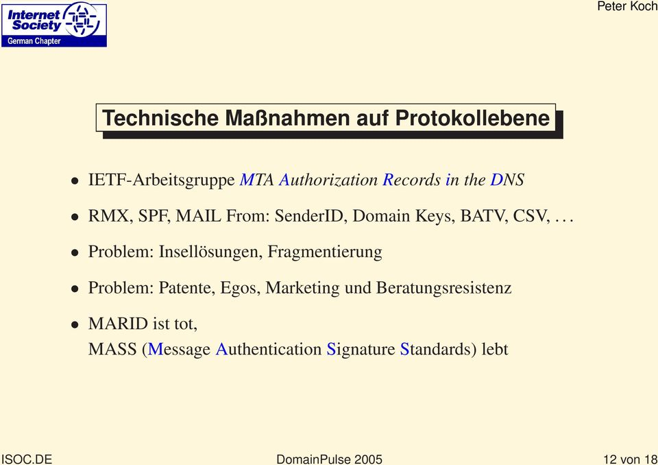 .. Problem: Insellösungen, Fragmentierung Problem: Patente, Egos, Marketing und