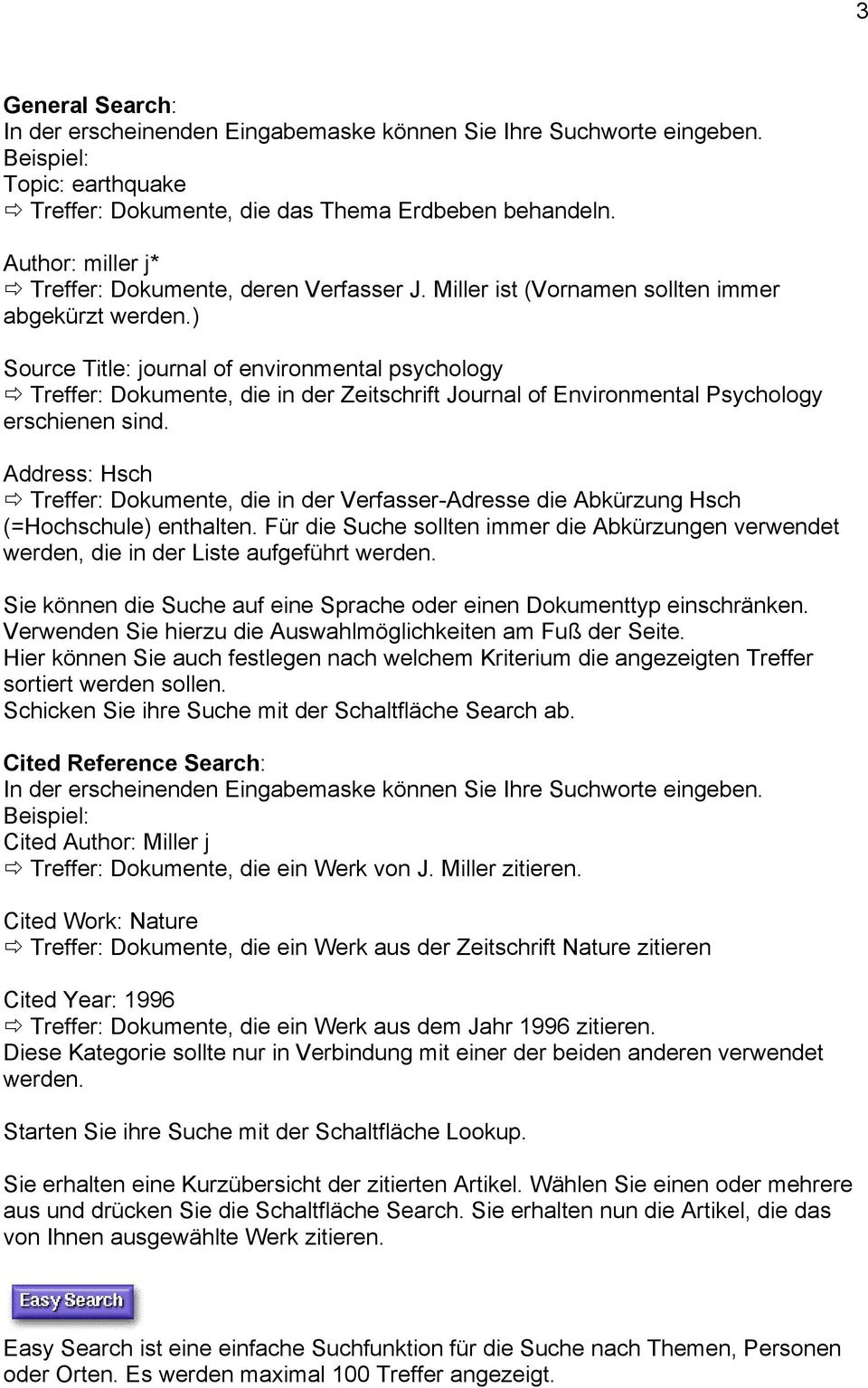 ) Source Title: journal of environmental psychology Treffer: Dokumente, die in der Zeitschrift Journal of Environmental Psychology erschienen sind.