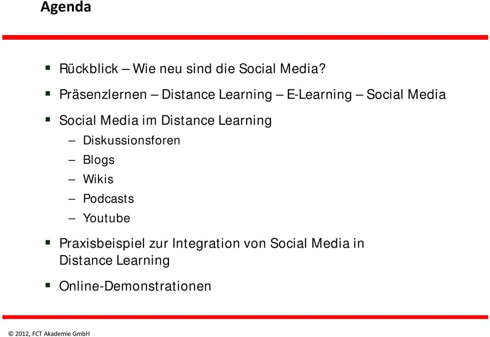 im Distance Learning Diskussionsforen Blogs Wikis Podcasts Youtube