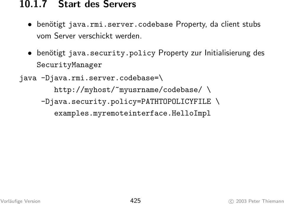 policy Property zur Initialisierung des SecurityManager java -Djava.rmi.server.