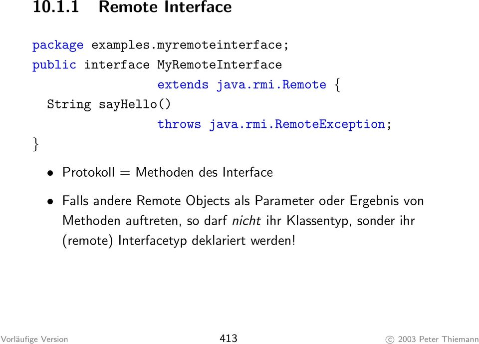 remote { String sayhello() throws java.rmi.