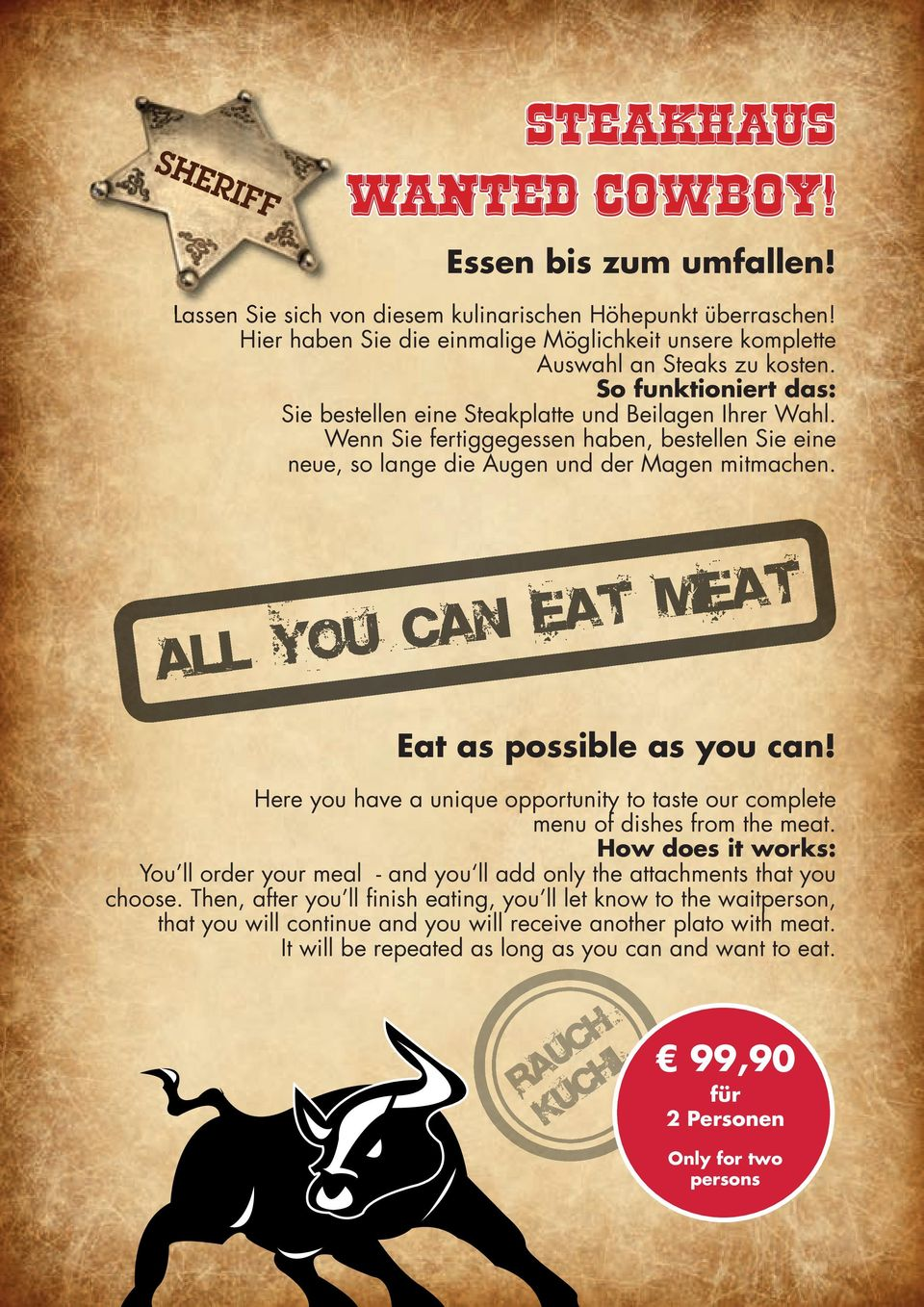 Eat as possible as you can! Here you have a unique opportunity to taste our complete menu of dishes from the meat.