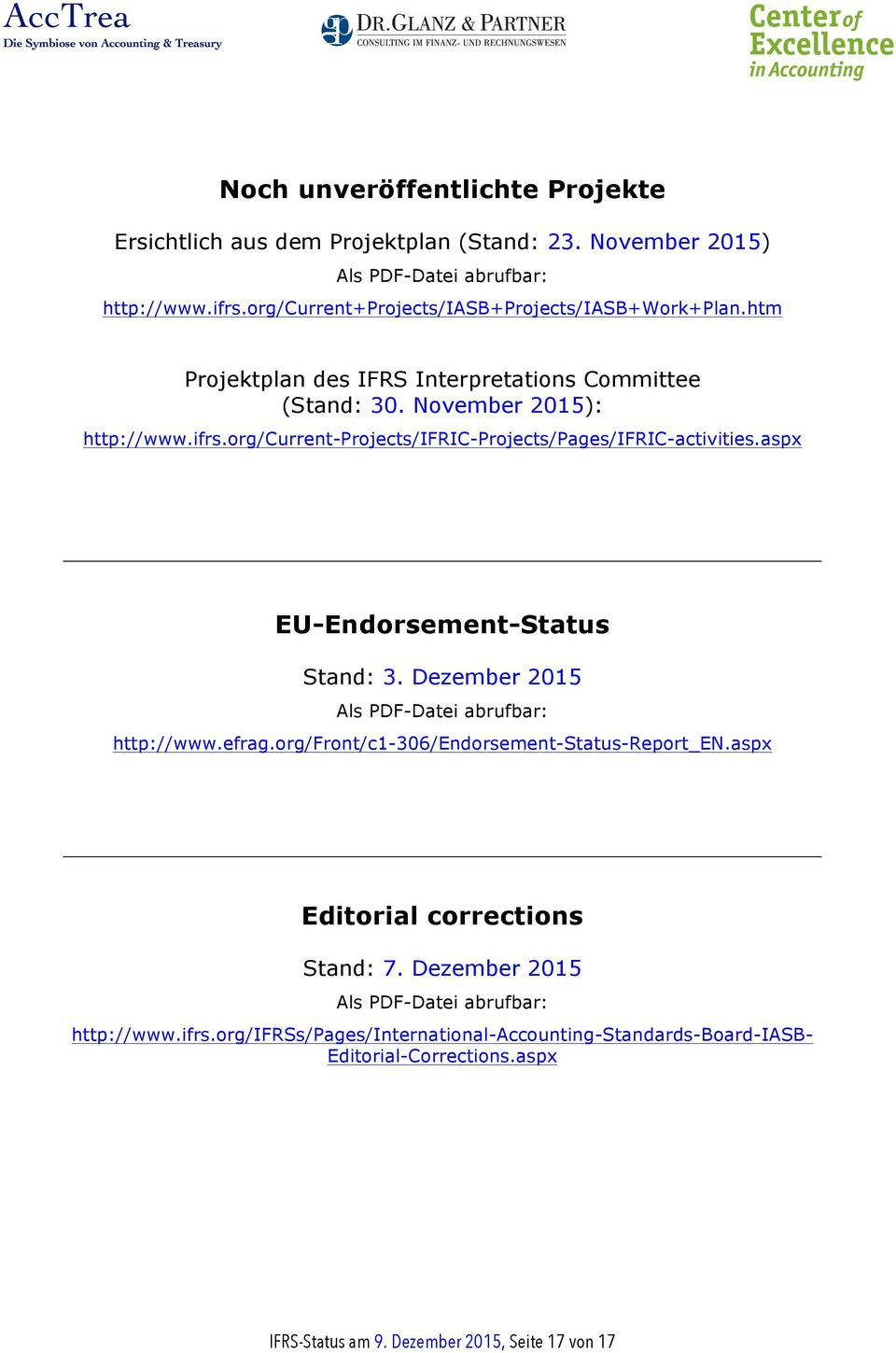 org/current-projects/ifric-projects/pages/ifric-activities.aspx EU-Endorsement-Status Stand: 3. Dezember 2015 Als PDF-Datei abrufbar: http://www.efrag.