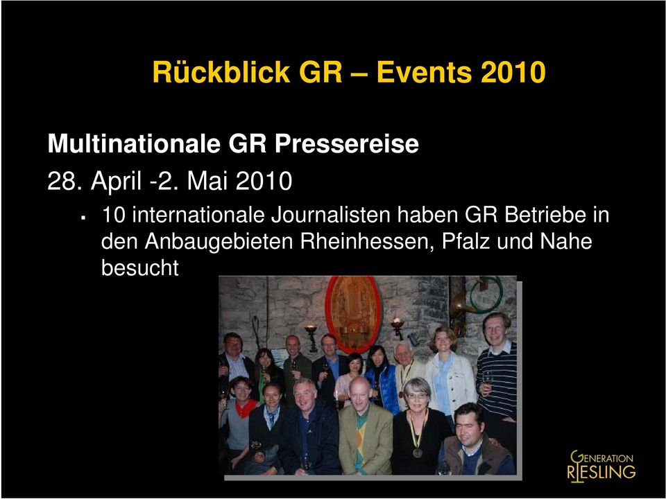 Mai 2010 10 internationale Journalisten haben