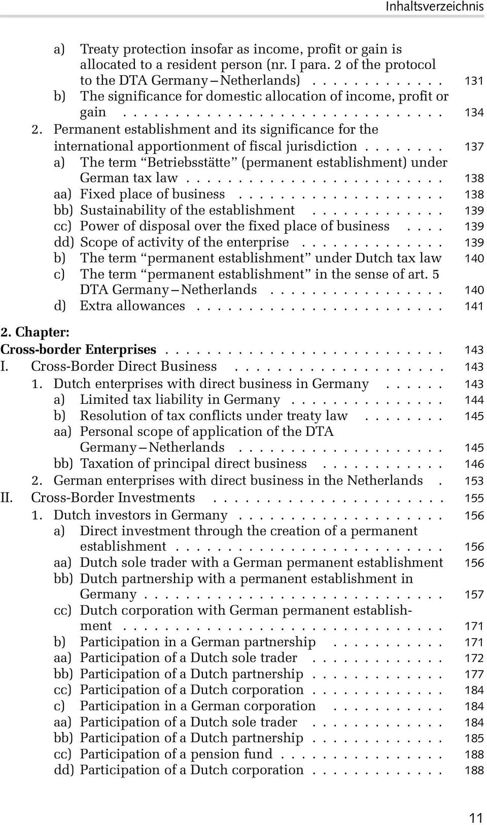 Permanent establishment and its significance for the international apportionment of fiscal jurisdiction........ 137 a) The term Betriebsstätte (permanent establishment) under German tax law.