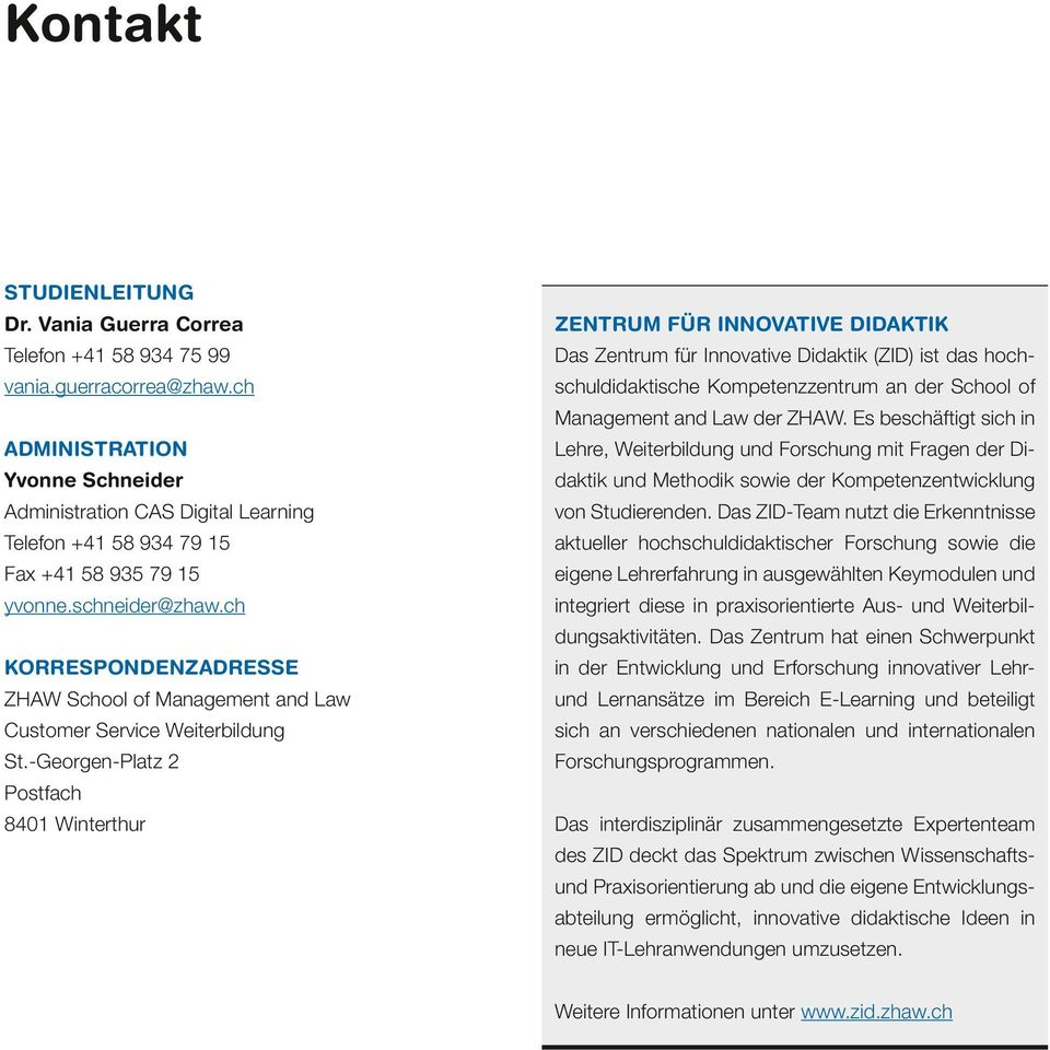 ch KORRESPONDENZADRESSE ZHAW School of Management and Law Customer Service Weiterbildung St.