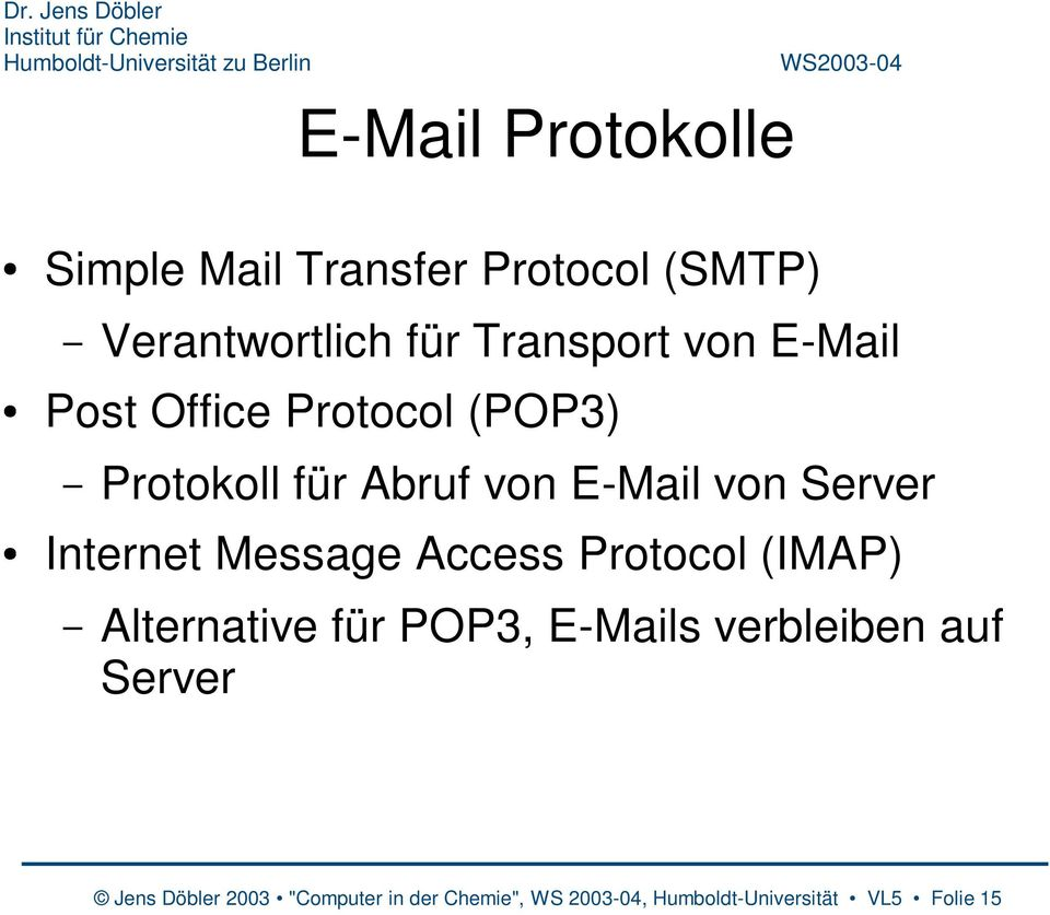 Internet Message Access Protocol (IMAP) Alternative für POP3, E-Mails verbleiben auf