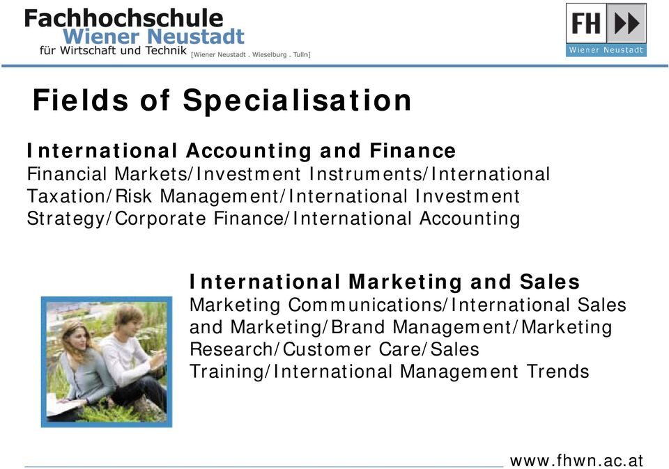 Finance/International Accounting International Marketing and Sales Marketing