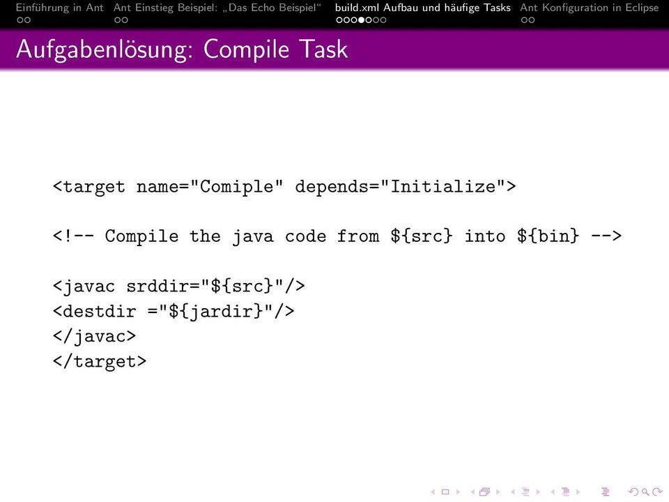-- Compile the java code from ${src} into ${bin}