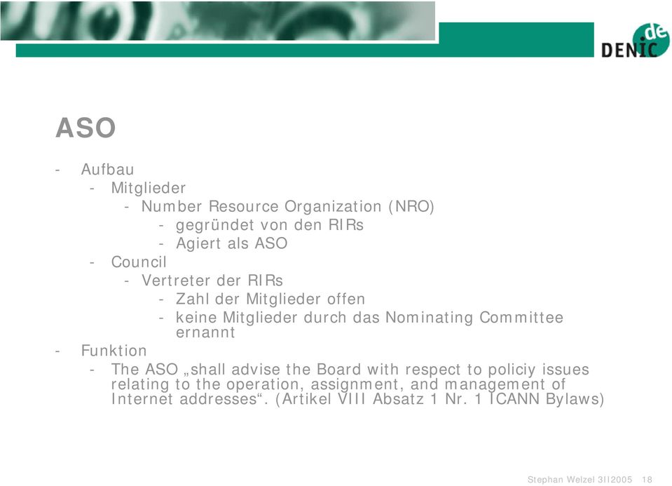 ernannt - Funktion - The ASO shall advise the Board with respect to policiy issues relating to the operation,