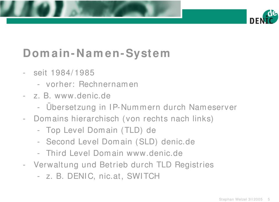links) - Top Level Domain (TLD) de - Second Level Domain (SLD) denic.
