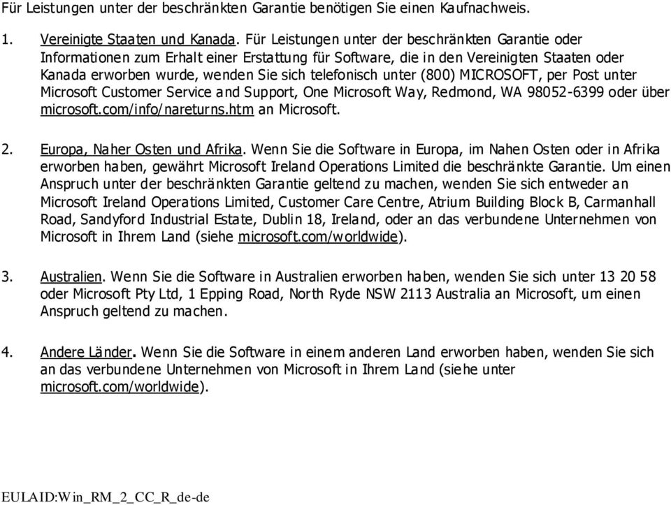 unter (800) MICROSOFT, per Post unter Microsoft Customer Service and Support, One Microsoft Way, Redmond, WA 98052-6399 oder über microsoft.com/info/nareturns.htm an Microsoft. 2.
