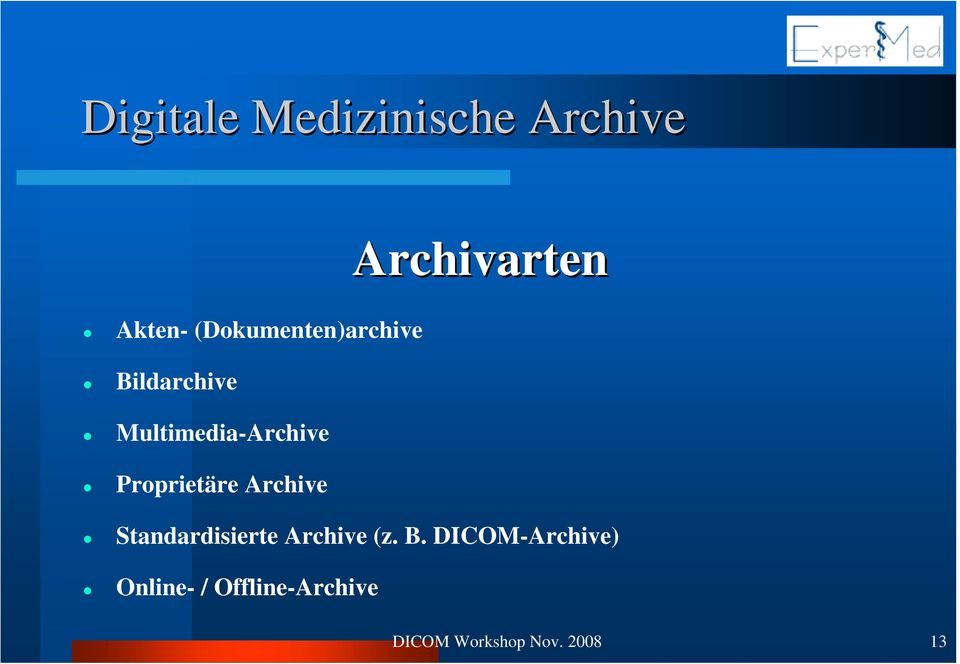 Proprietäre Archive Standardisierte Archive (z. B.