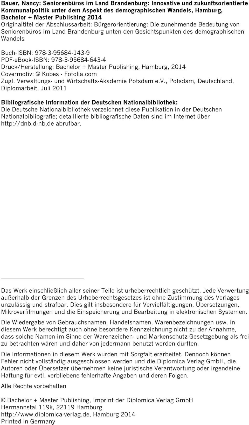 978-3-95684-143-9 PDF-eBook-ISBN: 978-3-95684-643-4 Druck/Herstellung: Bachelor + Master Publishing, Hamburg, 2014 Covermotiv: Kobes - Fotolia.com Zugl.