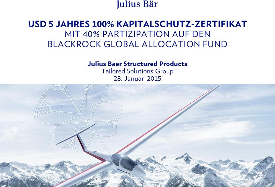 GLOBAL ALLOCATION FUND Julius Baer