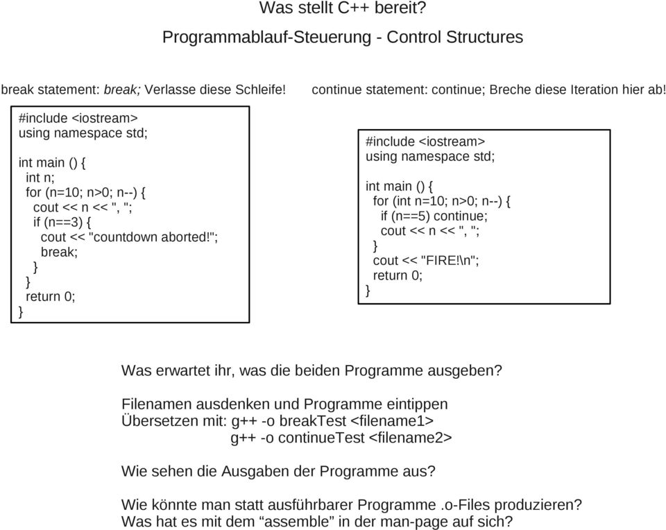"""; return 0; continue statement: continue; Breche diese Iteration hier ab!"