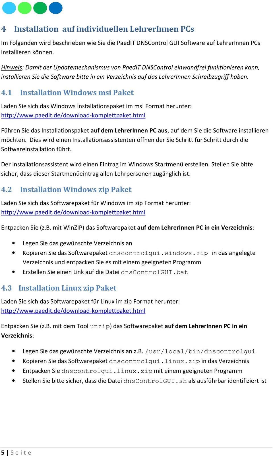 1 Installation Windows msi Paket Laden Sie sich das Windows Installationspaket im msi Format herunter: http://www.paedit.de/download-komplettpaket.