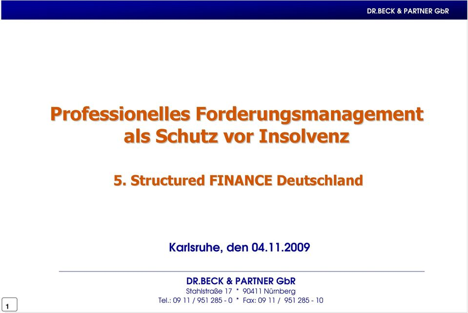 Structured FINANCE Deutschland Karlsruhe, den 04.11.