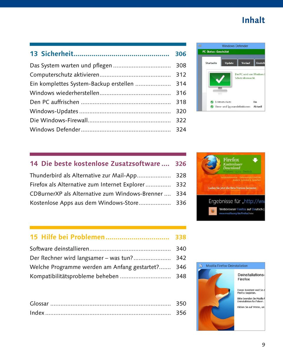 .. 326 Thunderbird als Alternative zur Mail-App... 328 Firefox als Alternative zum Internet Explorer... 332 CDBurnerXP als Alternative zum Windows-Brenner.
