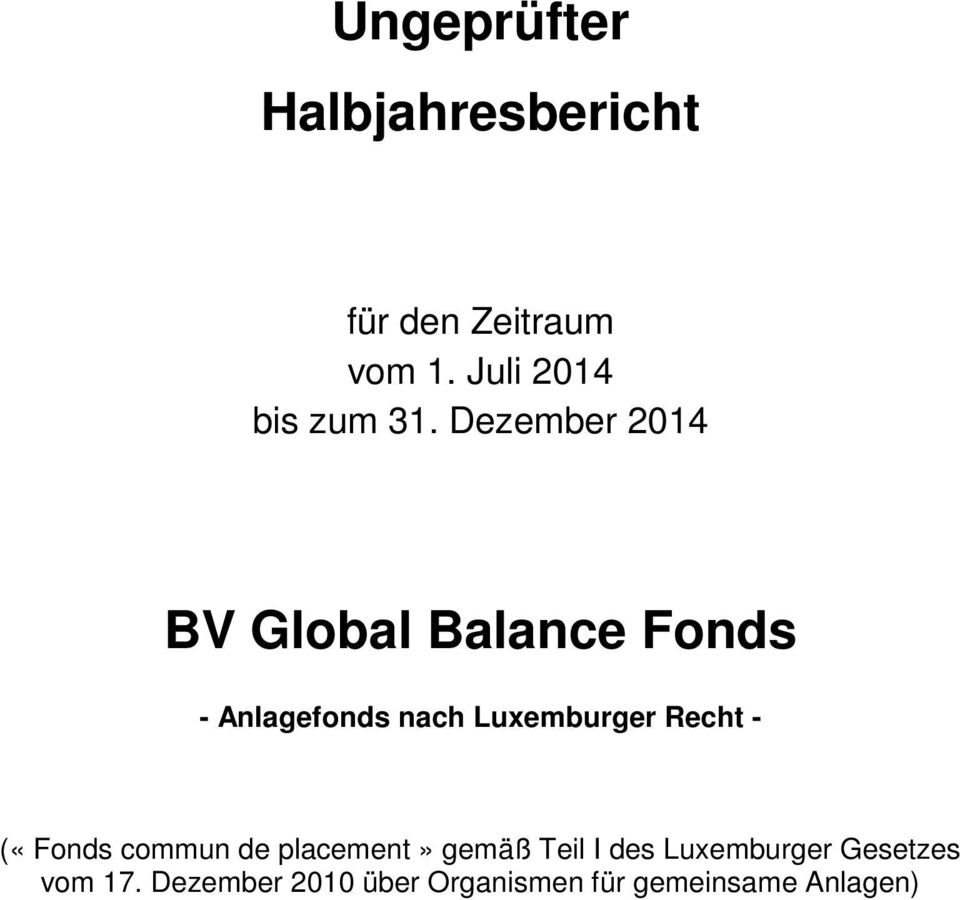Dezember 2014 BV Global Balance Fonds - Anlagefonds nach Luxemburger