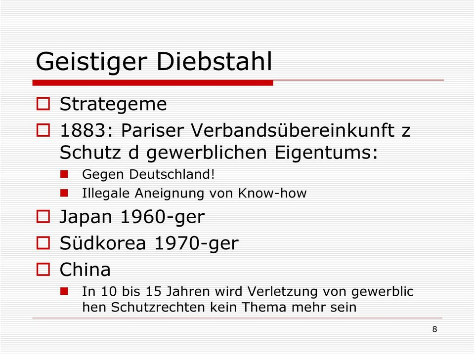 Illegale Aneignung von Know-how Japan 1960-ger Südkorea 1970-ger China