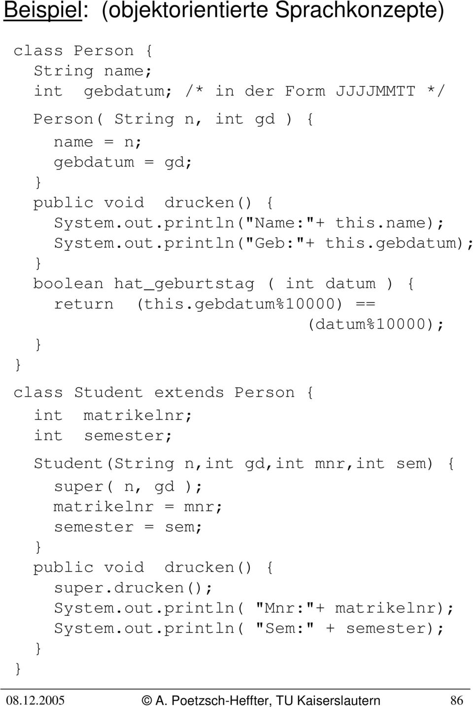 gebdatum); boolean hat_geburtstag ( int datum ) { return (this.
