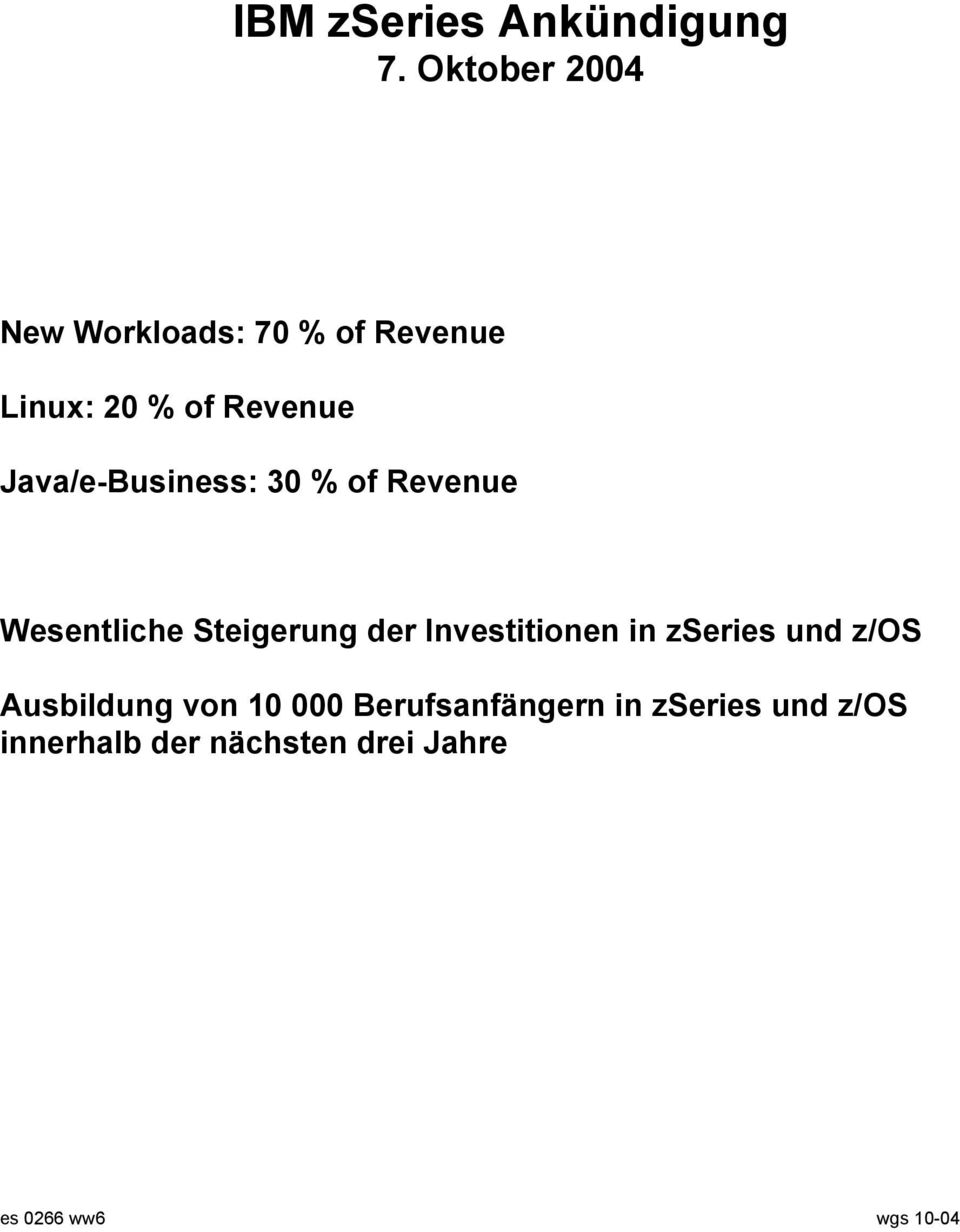 Java/e-Business: 30 % of Revenue Wesentliche Steigerung der Investitionen