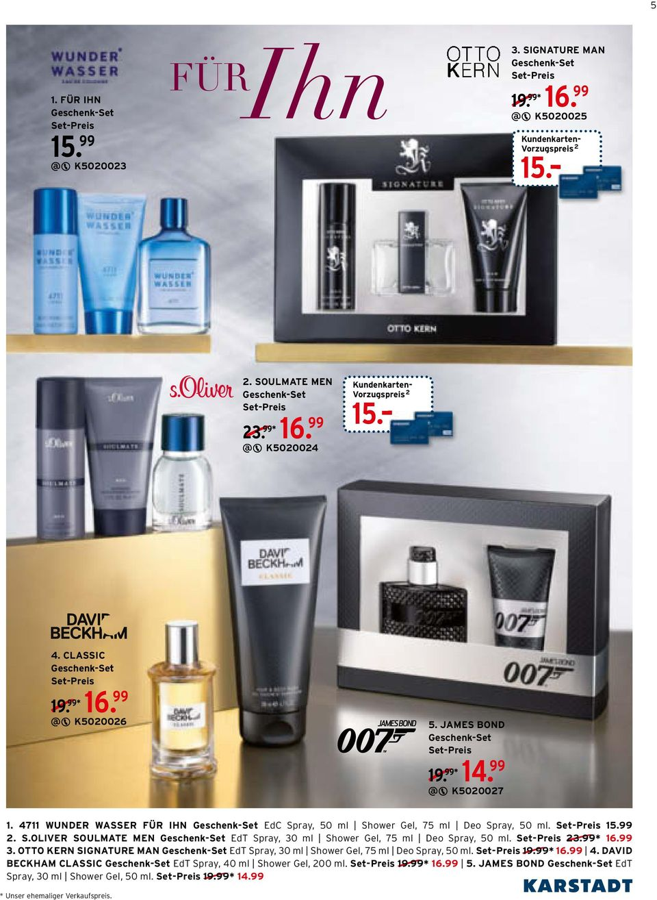 ray, 50 ml Shower Gel, 75 ml Deo Spray, 50 ml. 15.99. S.OLIVER SOULMATE MEN EdT Spray, 30 ml Shower Gel, 75 ml Deo Spray, 50 ml. 3.99* 16.99 3.