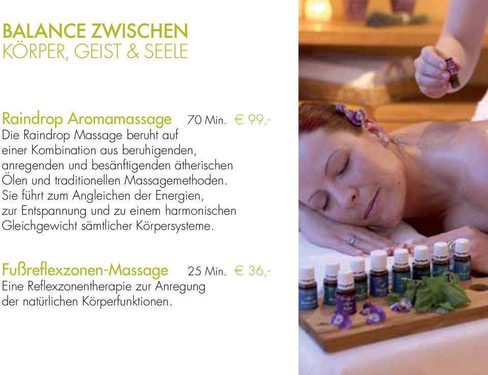 ätherischen Ölen und traditionellen Massagemethoden.