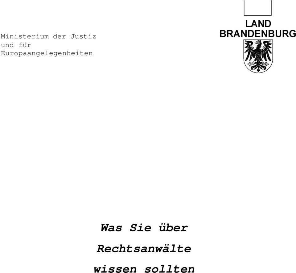 LAND BRANDENBURG Was Sie