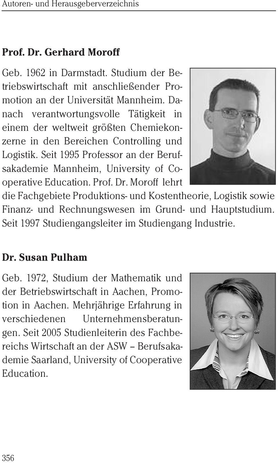 Seit 1995 Professor an der Berufsakademie Mannheim, University of Cooperative Education. Prof. Dr.