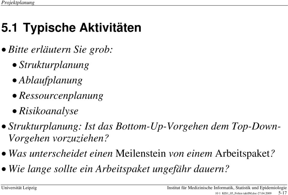 Ressourcenplanung Risikoanalyse Strukturplanung: Ist das Bottom-Up-Vorgehen dem Top-Down-