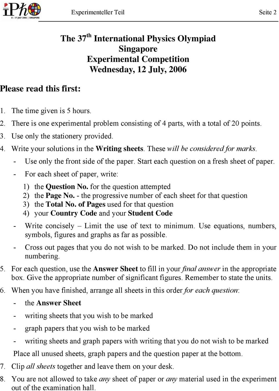 Start each question on a fresh sheet of paper. - For each sheet of paper, write: 1) the Question No. for the question attempted 2) the Page No.