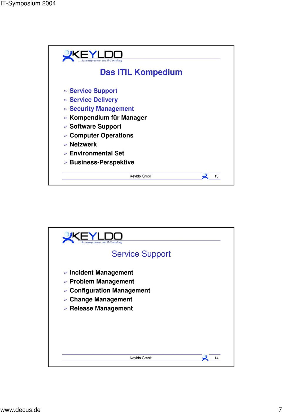 Business-Perspektive Keyldo GmbH 13 Service Support» Incident Management» Problem