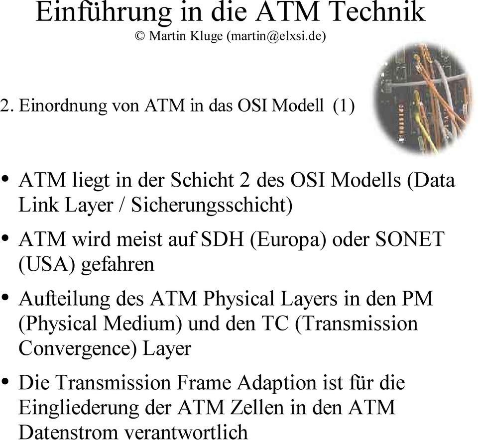 ATM Physical Layers in den PM (Physical Medium) und den TC (Transmission Convergence) Layer Die
