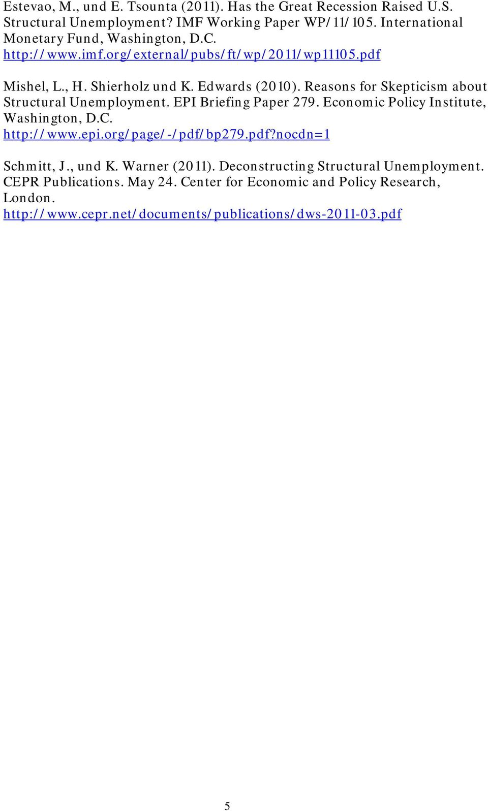 Reasons for Skepticism about Structural Unemployment. EPI Briefing Paper 279. Economic Policy Institute, Washington, D.C. http://www.epi.org/page/-/pdf/